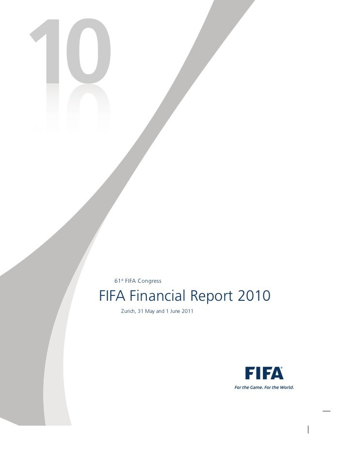 61st FIFA CongressFIFA Financial Report 2010    Zurich, 31 May and 1 June 2011