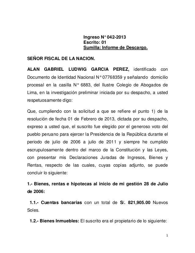 1Ingreso N° 042-2013Escrito: 01Sumilla: Informe de Descargo.SEÑOR FISCAL DE LA NACION.ALAN GABRIEL LUDWIG GARCIA PEREZ, ...