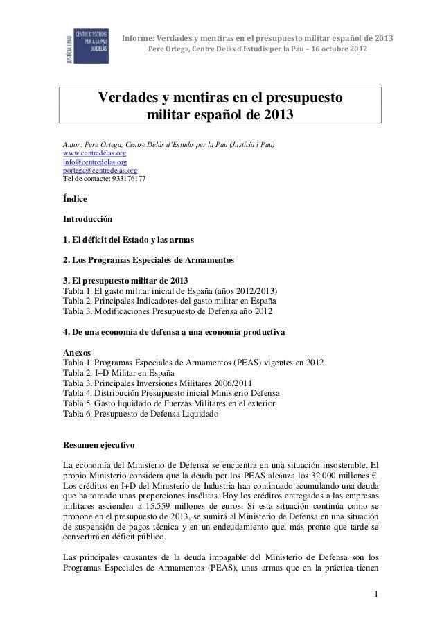 Informe: Verdades y mentiras en el presupuesto militar español de 2013                            Pere Ortega, Centre Delà...