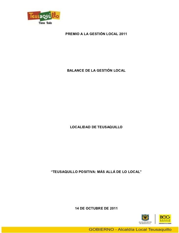 """PREMIO A LA GESTIÓN LOCAL 2011       BALANCE DE LA GESTIÓN LOCAL         LOCALIDAD DE TEUSAQUILLO""""TEUSAQUILLO POSITIVA: MÁ..."""