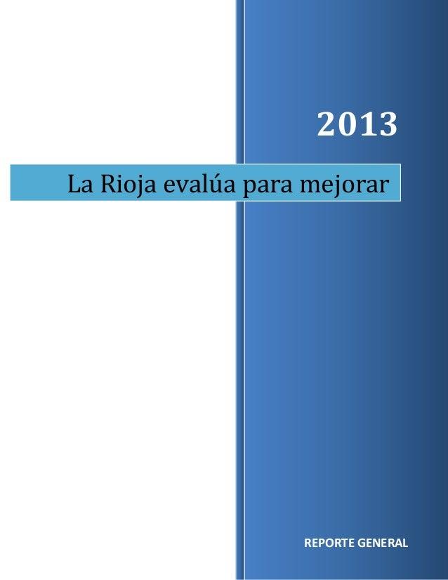 2013 La Rioja evalúa para mejorar  1 REPORTE GENERAL