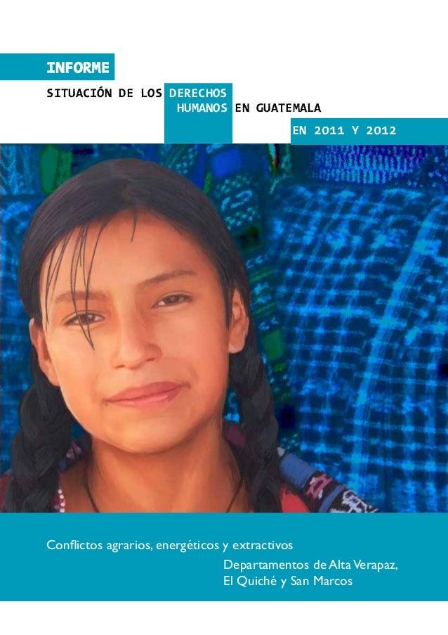 INFORMESituación de los derechos                  humanos en GUATEMALA                                           en 2011 Y...