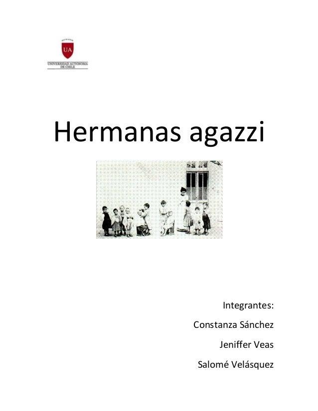 Hermanas agazziIntegrantes:Constanza SánchezJeniffer VeasSalomé Velásquez
