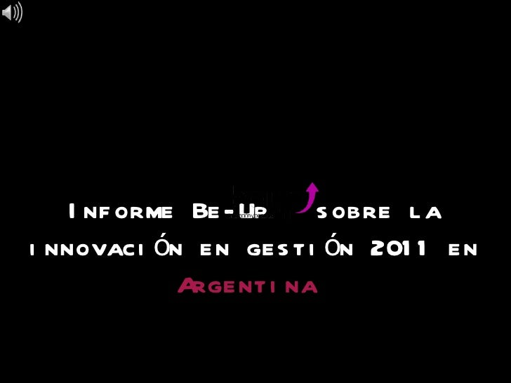 Informe Be-Up  sobre la innovación en gestión 2011 en  Argentina