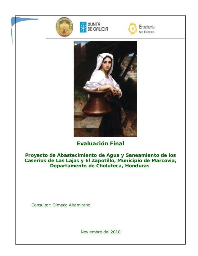 Evaluación FinalProyecto de Abastecimiento de Agua y Saneamiento de losCaserios de Las Lajas y El Zapotillo, Municipio de ...
