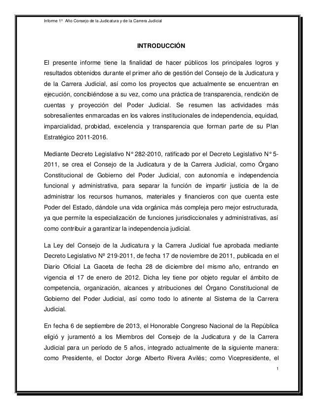 Informe 1º Año Consejo de la Judicatura y de la Carrera Judicial  1  INTRODUCCIÓN  El presente informe tiene la finalidad ...