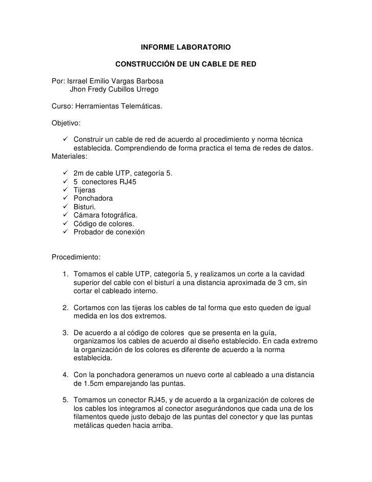 INFORME LABORATORIO                   CONSTRUCCIÓN DE UN CABLE DE REDPor: Isrrael Emilio Vargas Barbosa      Jhon Fredy Cu...