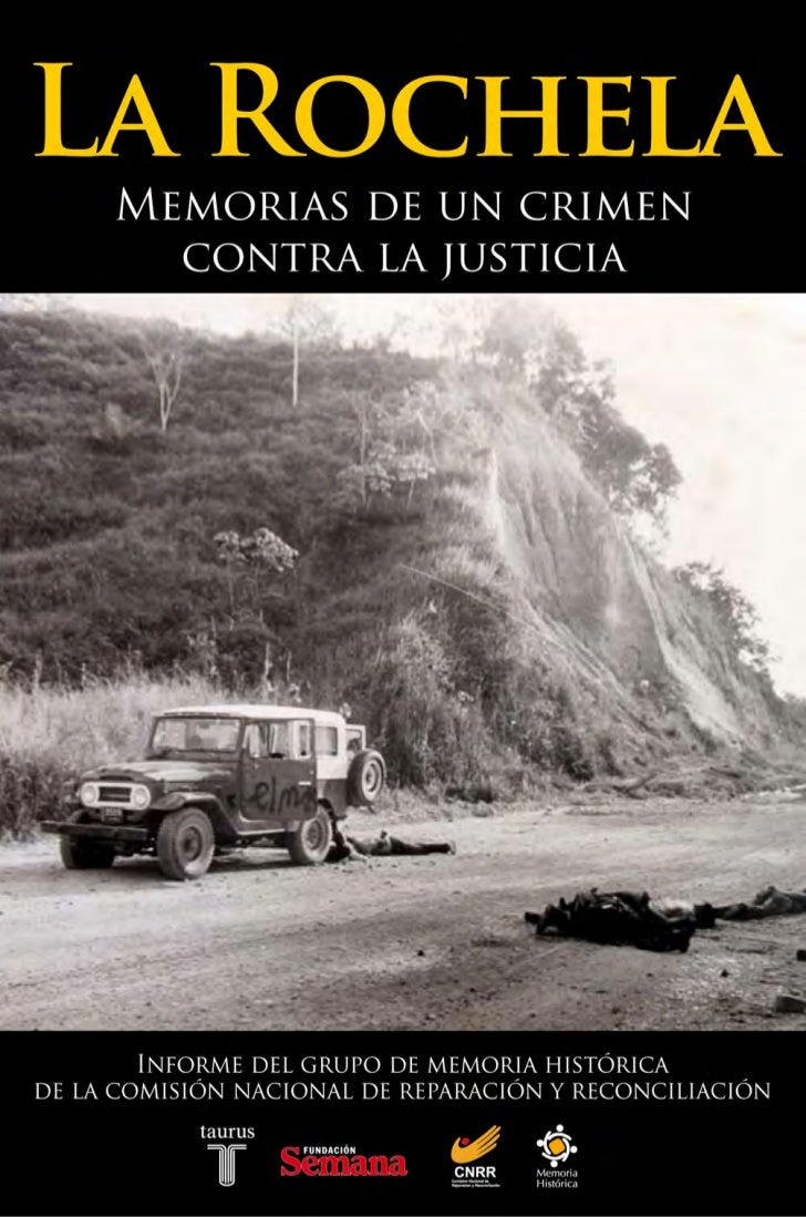 La Rochela:                  Memorias de un crimen                   contra la justicia                        Gonzalo Sán...