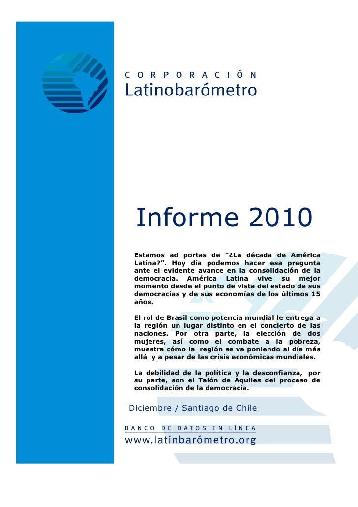 """Informe 2010 Estamos ad portas de """"¿La década de América Latina?"""". Hoy día podemos hacer esa pregunta ante el evidente ava..."""