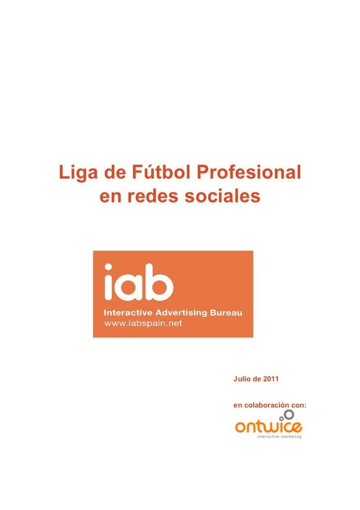 Liga de Fútbol Profesional    en redes sociales                  Julio de 2011                  en colaboración con: