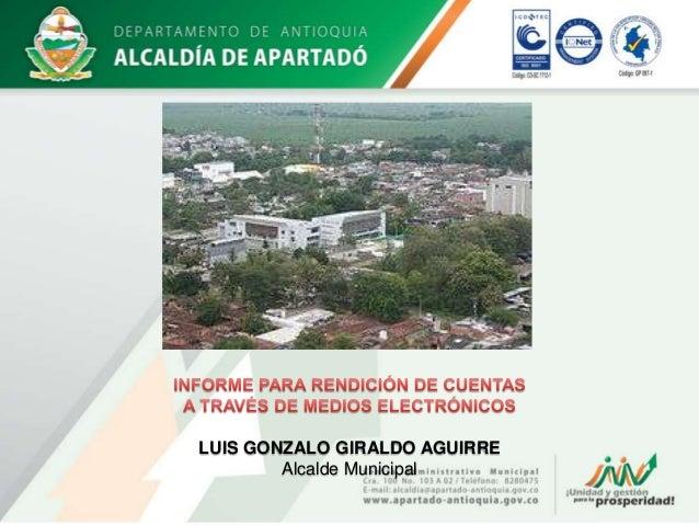 LUIS GONZALO GIRALDO AGUIRRE        Alcalde Municipal