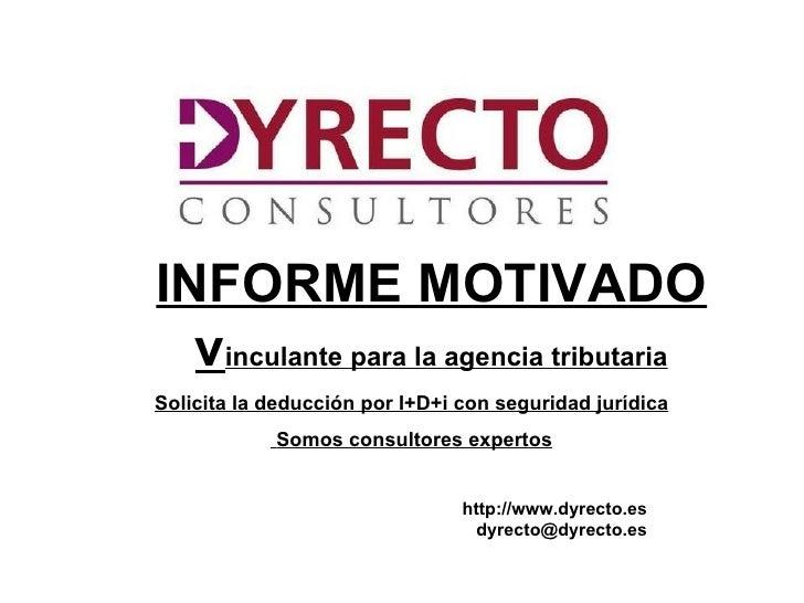 INFORME MOTIVADO  vinculante para la agencia tributariaSolicita la deducción por I+D+i con seguridad jurídica            S...