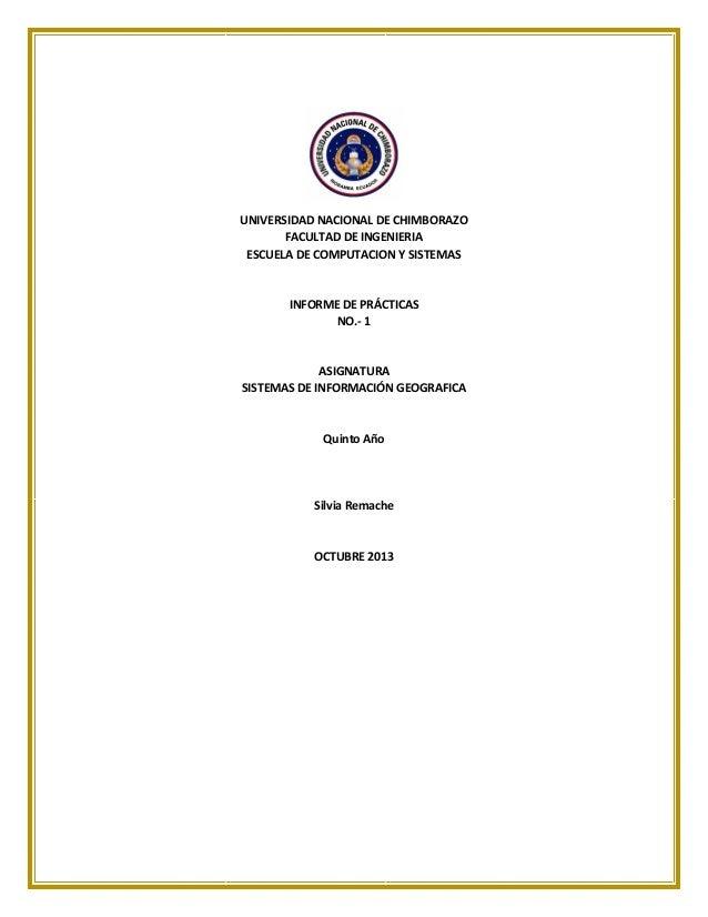 UNIVERSIDAD NACIONAL DE CHIMBORAZO FACULTAD DE INGENIERIA ESCUELA DE COMPUTACION Y SISTEMAS  INFORME DE PRÁCTICAS NO.- 1  ...