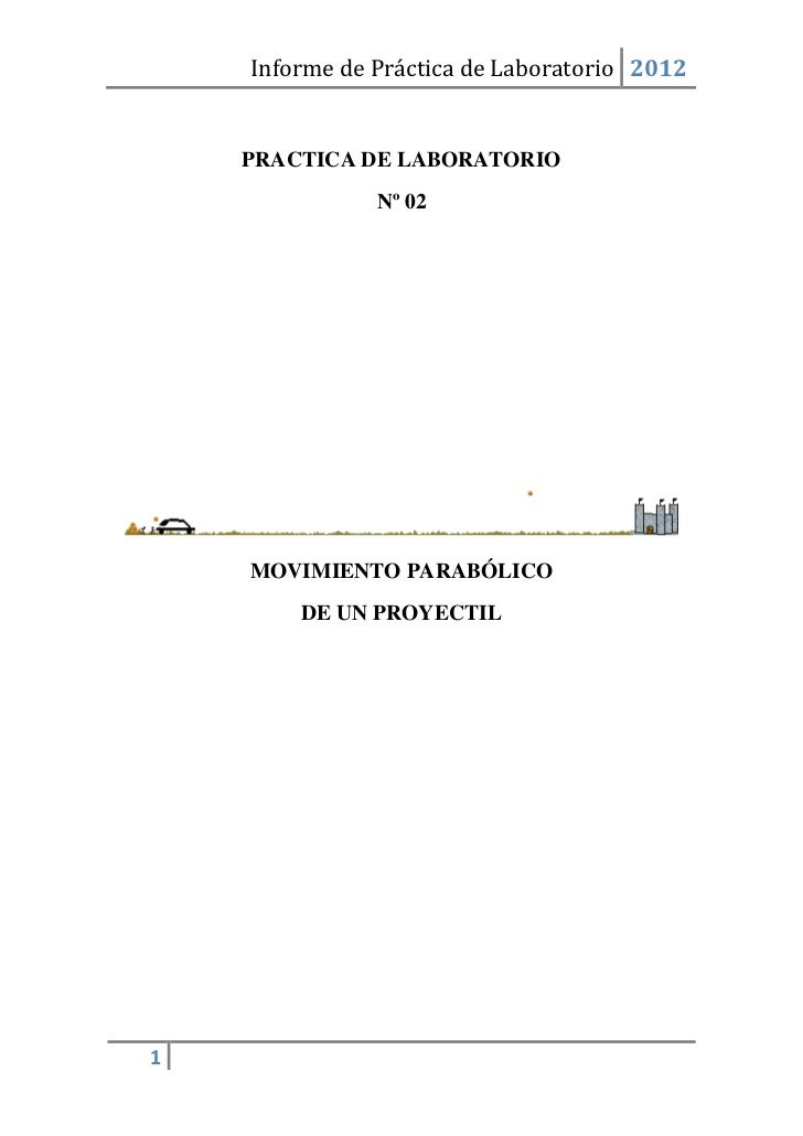 Informe de Práctica de Laboratorio 2012    PRACTICA DE LABORATORIO               Nº 02    MOVIMIENTO PARABÓLICO        DE ...