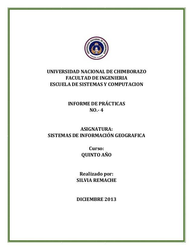 UNIVERSIDAD NACIONAL DE CHIMBORAZO FACULTAD DE INGENIERIA ESCUELA DE SISTEMAS Y COMPUTACION  INFORME DE PRÁCTICAS NO.- 4  ...