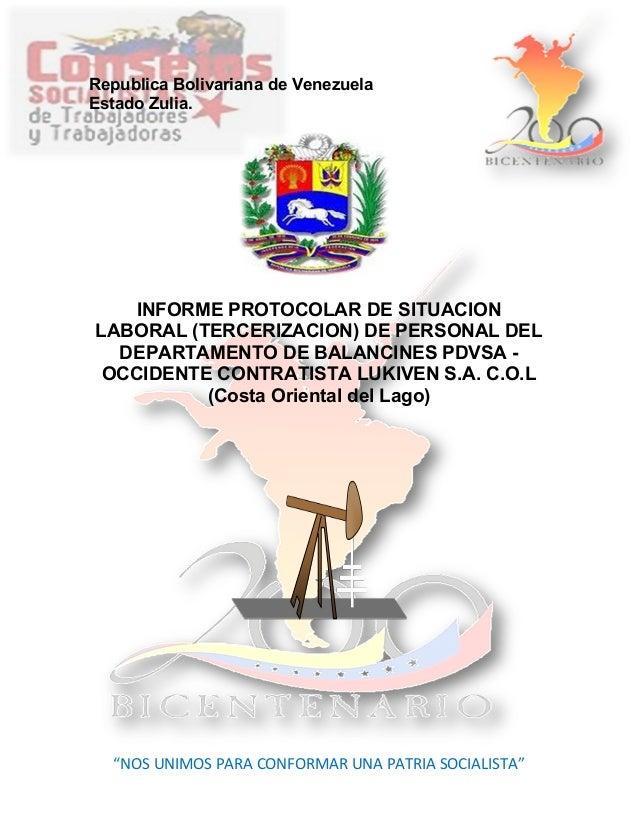 Republica Bolivariana de Venezuela Estado Zulia. INFORME PROTOCOLAR DE SITUACION LABORAL (TERCERIZACION) DE PERSONAL DEL D...