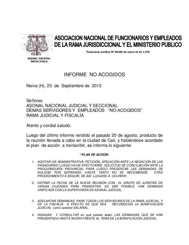 Personería Jurídica Nº 00484 de enero 16 de 1.976 ASONAL JUDICIAL NEIVA HUILA  INFORME NO ACOGIDOS Neiva (H), 20 de Septie...