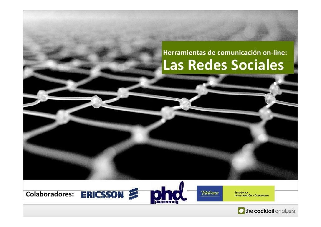 Herramientasdecomunicaciónon‐line:                  LasRedesSociales                  L R d S i l     Colaboradores:
