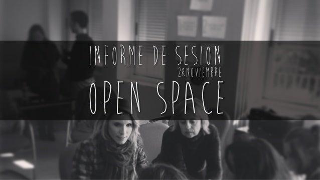 informe de sesion 28Noviembre  open space