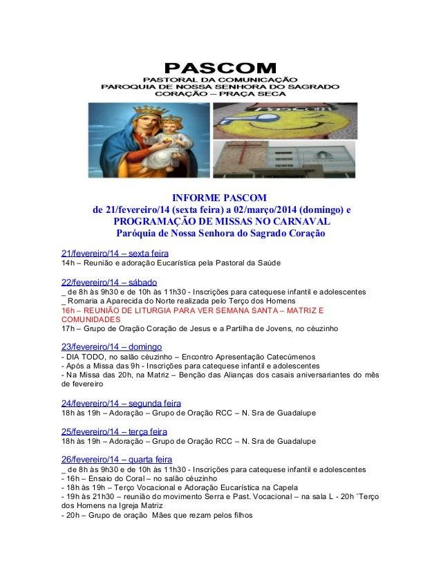 INFORME PASCOM de 21/fevereiro/14 (sexta feira) a 02/março/2014 (domingo) e PROGRAMAÇÃO DE MISSAS NO CARNAVAL Paróquia de ...