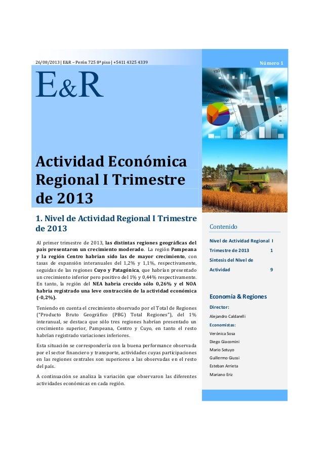 26/08/2013 | E&R – Perón 725 8ª piso | +5411 4325 4339 Actividad Económica Regional I Trimestre de 2013 1. Nivel de Activi...