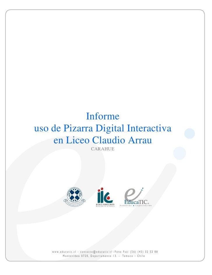 Informeuso de Pizarra Digital Interactiva    en Liceo Claudio Arrau              CARAHUE