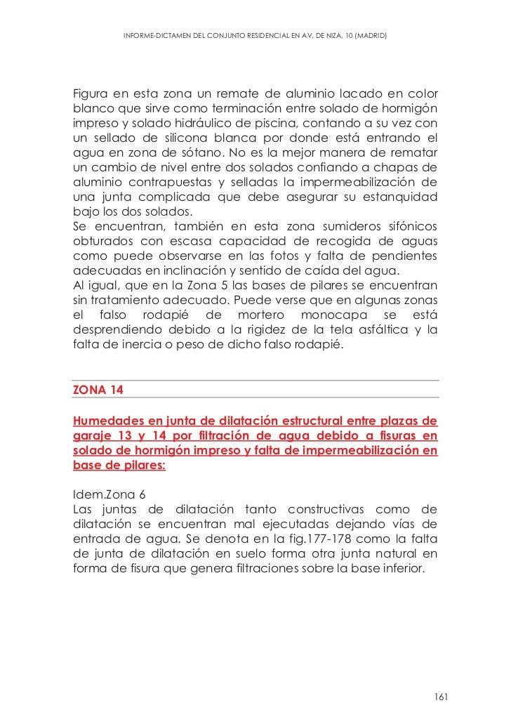 INFORME-DICTAMEN DEL CONJUNTO RESIDENCIAL EN AV. DE NIZA, 10 (MADRID)Figura en esta zona un remate de aluminio lacado en c...