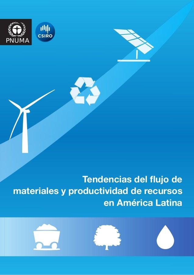 PNUMATendencias del flujo demateriales y productividad de recursosen América Latina