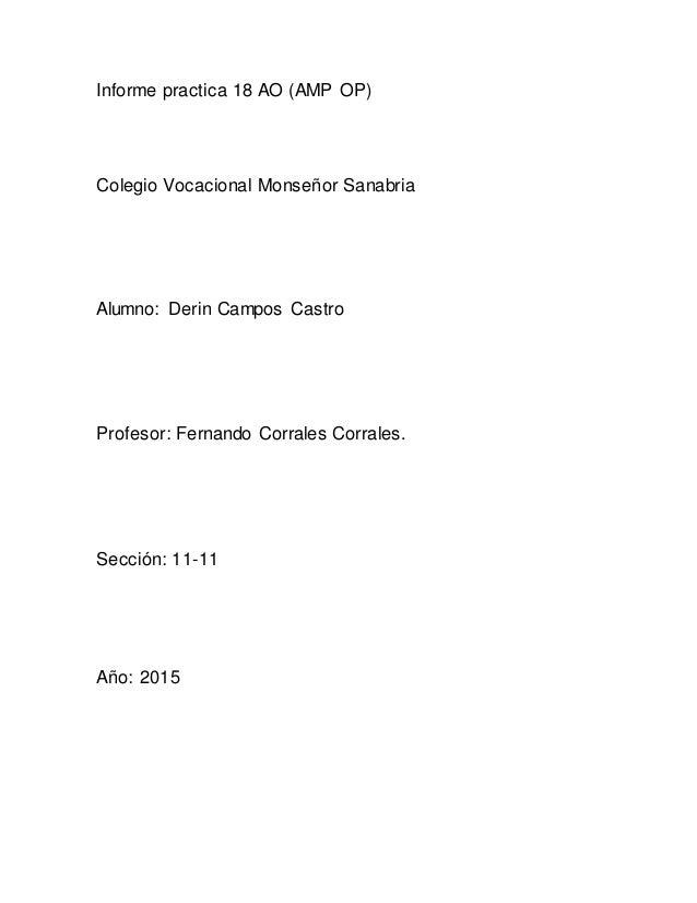 Informe practica 18 AO (AMP OP) Colegio Vocacional Monseñor Sanabria Alumno: Derin Campos Castro Profesor: Fernando Corral...