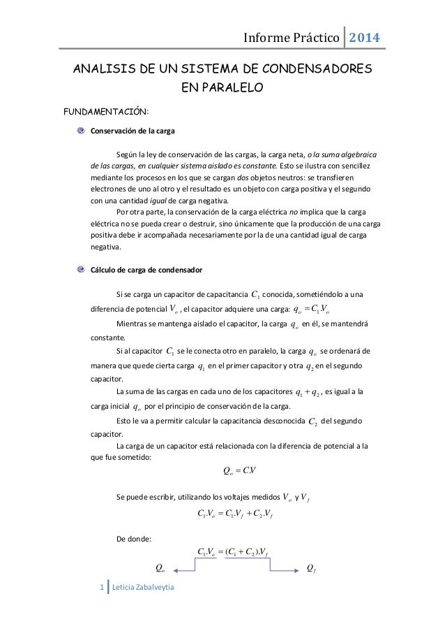 Informe Práctico 2014 1 Leticia Zabalveytia ANALISIS DE UN SISTEMA DE CONDENSADORES EN PARALELO FUNDAMENTACIÓN: Conservaci...
