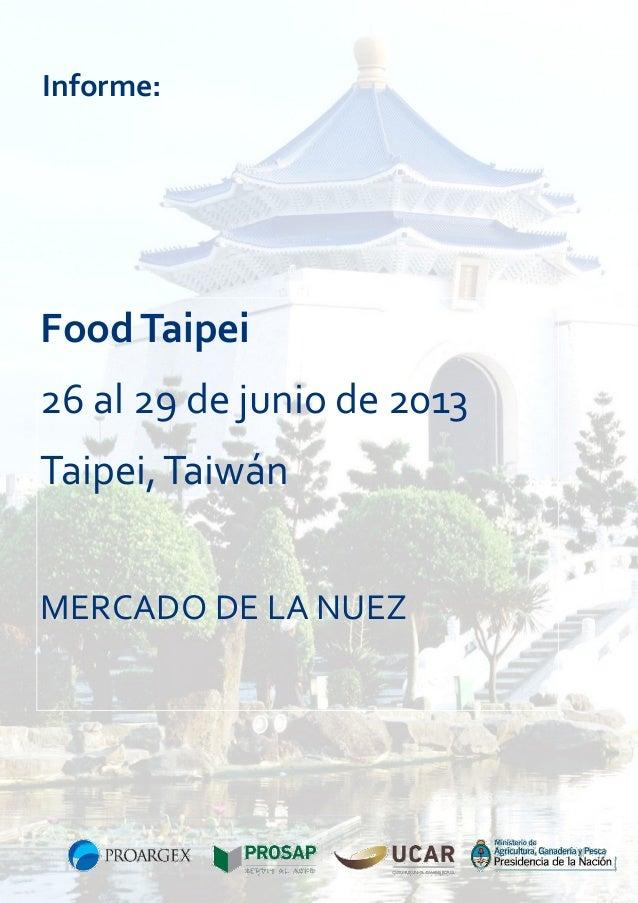Informe:  Food Taipei 26 al 29 de junio de 2013 Taipei, Taiwán MERCADO DE LA NUEZ