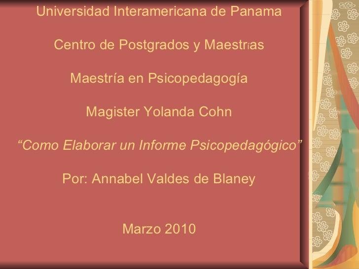 """Universidad Interamericana de Panama Centro de Postgrados y Maestr í as Maestría en Psicopedagogía Magister Yolanda Cohn """"..."""