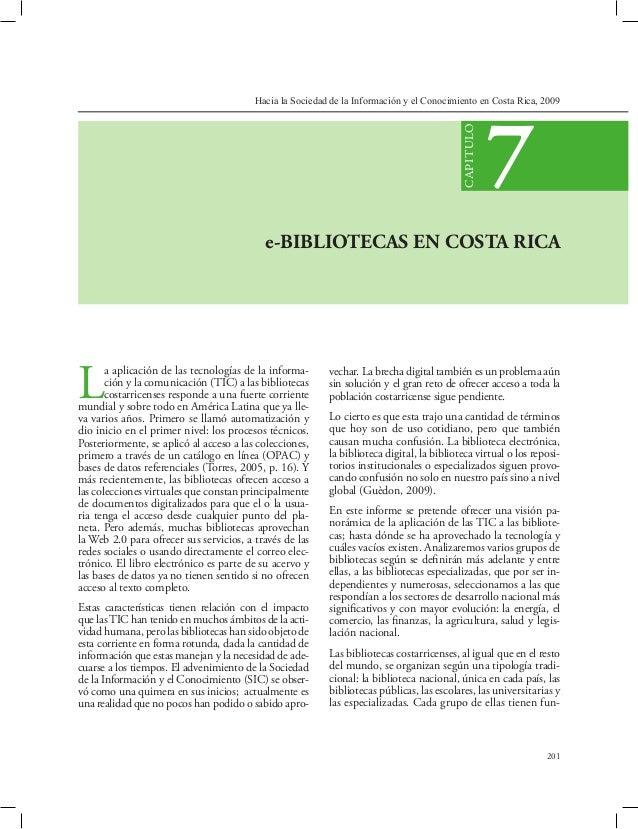Hacia la Sociedad de la Información y el Conocimiento en Costa Rica, 2009 201 e-BIBLIOTECAS EN COSTA RICA 7 CAPITULO La ap...