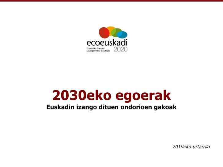 2030eko egoerak Euskadin izango dituen ondorioen gakoak 2010eko urtarrila
