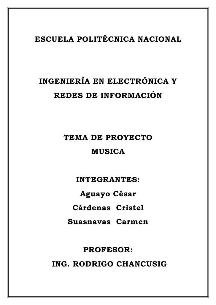 ESCUELA POLITÉCNICA NACIONAL     INGENIERÍA EN ELECTRÓNICA Y    REDES DE INFORMACIÓN          TEMA DE PROYECTO            ...