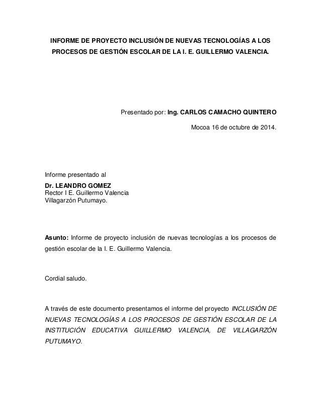 INFORME DE PROYECTO INCLUSIÓN DE NUEVAS TECNOLOGÍAS A LOS PROCESOS DE GESTIÓN ESCOLAR DE LA I. E. GUILLERMO VALENCIA.  Pre...