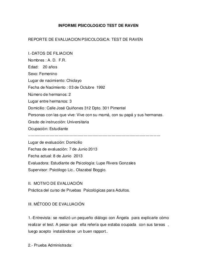 INFORME PSICOLOGICO TEST DE RAVEN REPORTE DE EVALUACION PSICOLOGICA: TEST DE RAVEN I.-DATOS DE FILIACION Nombres : A. D. F...