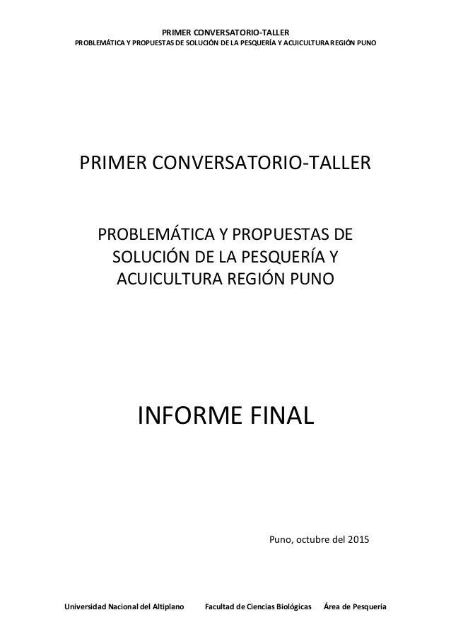 PRIMER CONVERSATORIO-TALLER PROBLEMÁTICA Y PROPUESTAS DE SOLUCIÓN DE LA PESQUERÍA Y ACUICULTURA REGIÓN PUNO Universidad Na...