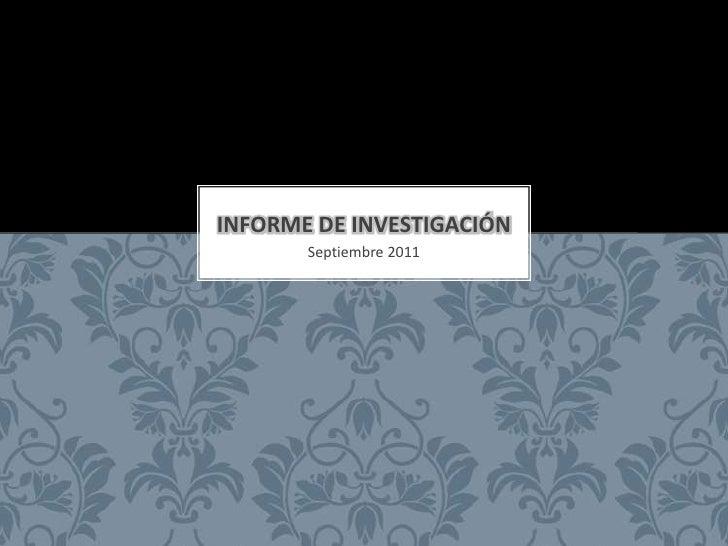 Septiembre 2011<br />Informe de investigación<br />
