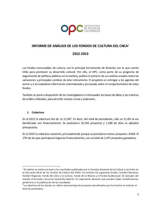 INFORME DE ANÁLISIS DE LOS FONDOS DE CULTURA DEL CNCA1                                                2012-2013Los fondos ...
