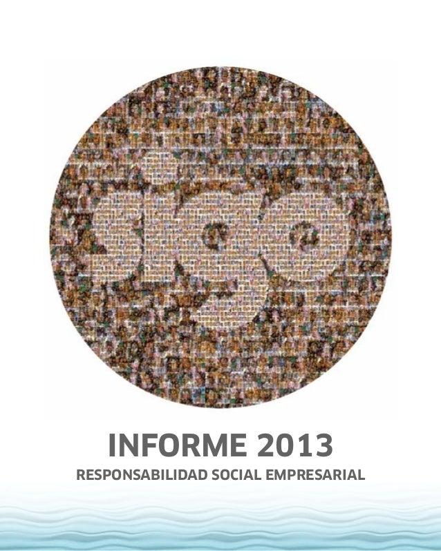 1 INFORME 2013 RESPONSABILIDAD SOCIAL EMPRESARIAL
