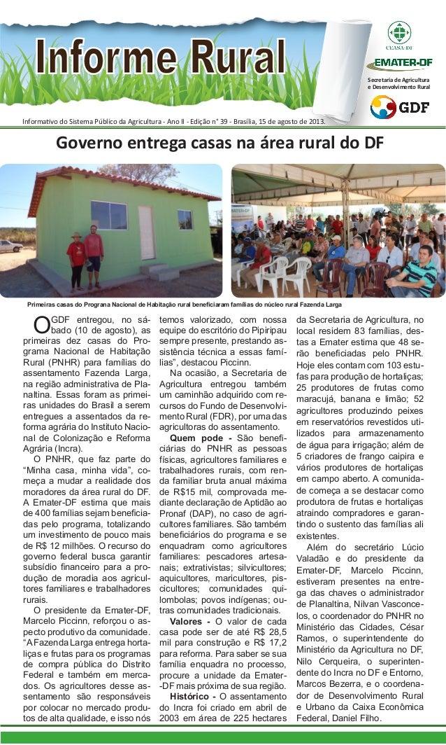 Informativo do Sistema Público da Agricultura - Ano II - Edição n° 39 - Brasília, 15 de agosto de 2013. Secretaria de Agri...