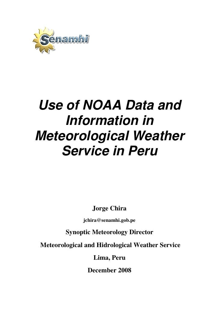 Use of NOAA Data and     Information in Meteorological Weather     Service in Peru                     Jorge Chira        ...