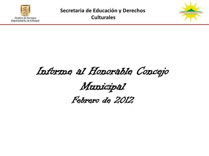 Secretaria de Educación y Derechos                 CulturalesInforme al Honorable Concejo         Municipal        Febrero...