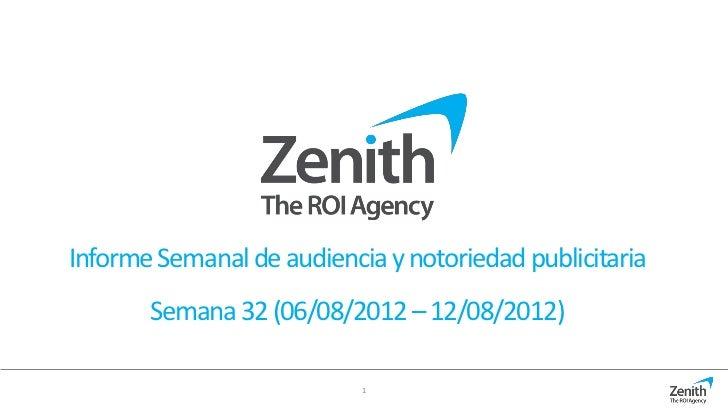 Informe Semanal de audiencia y notoriedad publicitaria       Semana 32 (06/08/2012 – 12/08/2012)                           1