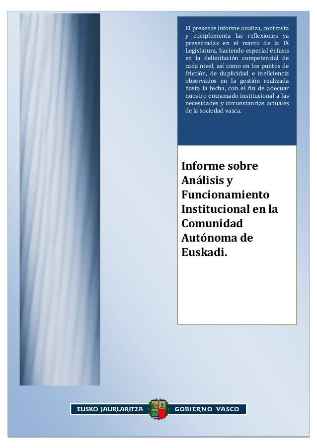 El presente Informe analiza, contrasta y complementa las reflexiones ya presentadas en el marco de la IX Legislatura, haci...