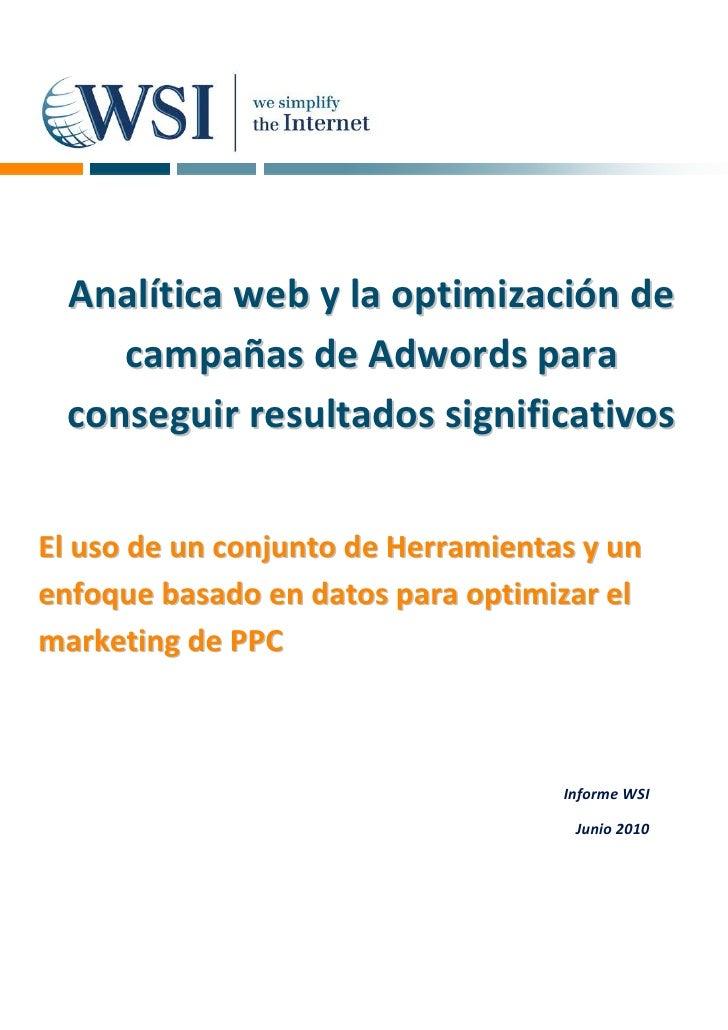 Analítica web y la optimización de      campañas de Adwords para   conseguir resultados significativos   El uso de un conj...