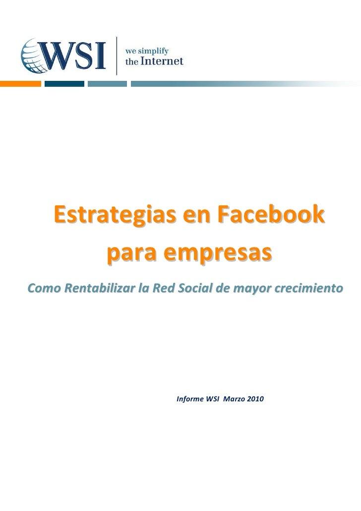 Estrategias en Facebook          para empresas Como Rentabilizar la Red Social de mayor crecimiento                       ...
