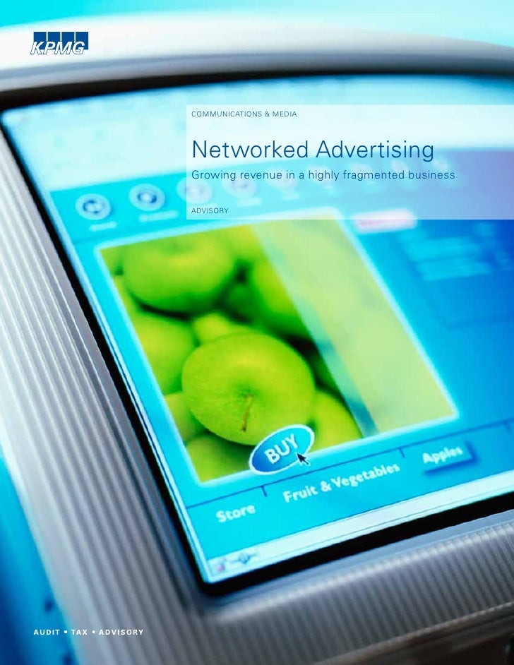 COMMUNICATIONS & MEDIA     Networked Advertising Growing revenue in a highly fragmented business  ADVISORY