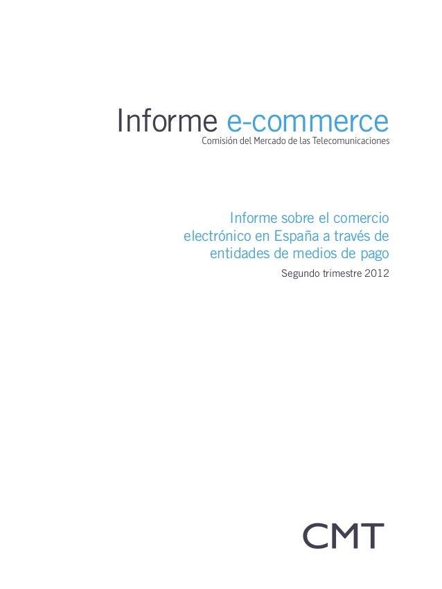 Informe e-commerceInforme sobre el comercioelectrónico en España a través deentidades de medios de pagoSegundo trimestre 2...